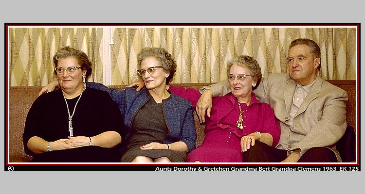 Aunt Dot, Aunt DD, Grandma Bert, Grandpa Clemens